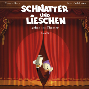 Schnatter und Lieschen - Schnatter und Lieschen gehen ins Theater