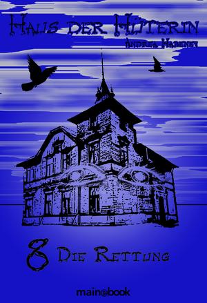 Haus der Hüterin: Band 8 - Die Rettung