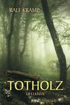 Vergrößerte Darstellung Cover: Totholz. Externe Website (neues Fenster)