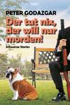 Vergrößerte Darstellung Cover: Der tut nix, der will nur morden!. Externe Website (neues Fenster)