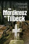 Vergrößerte Darstellung Cover: Das Mordkreuz von Tilbeck. Externe Website (neues Fenster)