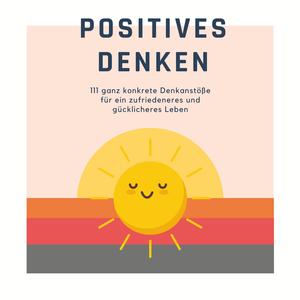 Positives Denken: Das Premium-Hörbuch