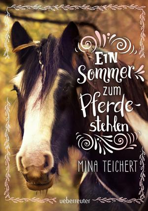 ¬Ein¬ Sommer zum Pferdestehlen