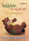 Teddybär, ich mag dich sehr! Bekannte und neue Lieder für Babys