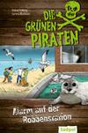 Die Grünen Piraten - Alarm auf der Robbenstation