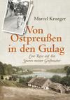 Vergrößerte Darstellung Cover: Von Ostpreußen in den Gulag. Externe Website (neues Fenster)