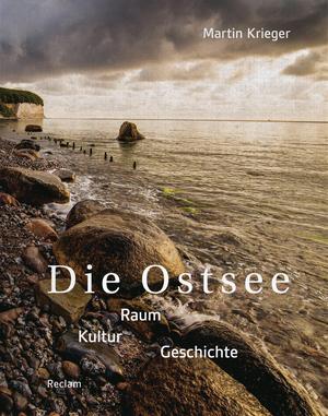 Die Ostsee. Raum - Kultur - Geschichte