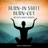 Vergrößerte Darstellung Cover: Burn-In statt Burn-Out. Externe Website (neues Fenster)