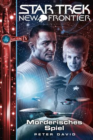 Star Trek - New Frontier 17: Mörderisches Spiel