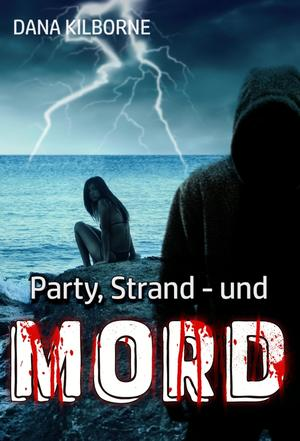 Party, Strand - und Mord
