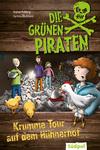 Die Grünen Piraten - Krumme Tour auf dem Hühnerhof