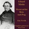 Vergrößerte Darstellung Cover: Eduard Mörike: Mozart auf der Reise nach Prag. Externe Website (neues Fenster)