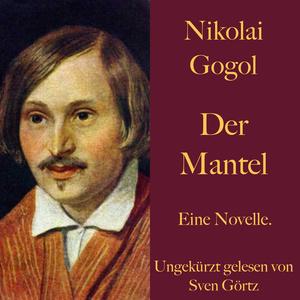 Nikolai Gogol: Der Mantel