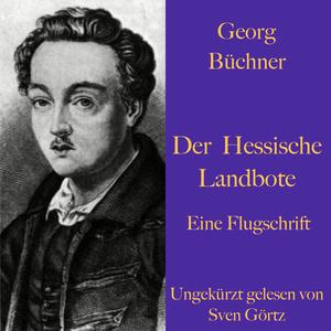 Georg Büchner: Der Hessische Landbote. Eine Flugschrift.