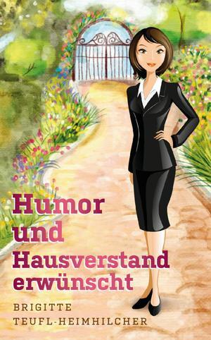 Humor und Hausverstand erwünscht