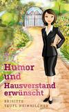 Vergrößerte Darstellung Cover: Humor und Hausverstand erwünscht. Externe Website (neues Fenster)