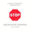 Negativität stoppen mit Hypnose