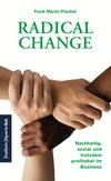 Radical Change: Nachhaltig, sozial und trotzdem profitabel im Business