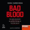 Bad Blood: Die wahre Geschichte des größten Betrugs im Silicon Valley - Ein SPIEGEL-Hörbuch
