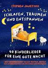 Schlafen, Träumen und Entspannen - 40 Kinderlieder für eine gute Nacht