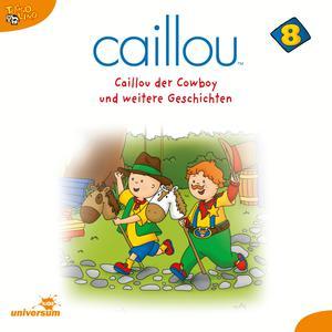 Caillou der Cowboy und weitere Geschichten