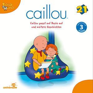 Caillou passt auf Rosie auf und weitere Geschichten
