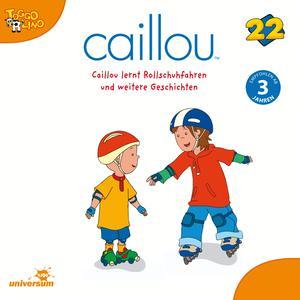 Caillou lernt Rollschuhfahren und weitere Geschichten