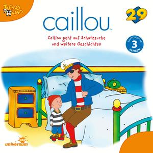 Caillou geht auf Schatzsuche und weitere Geschichten