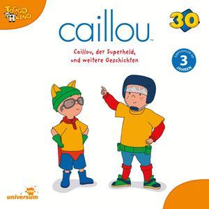 Caillou, der Superheld und weitere Geschichten