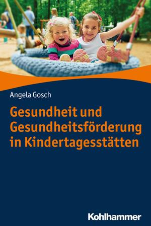 Gesundheit und Gesundheitsförderung in Kindertagesstätten