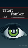 Tatort Franken No. 5