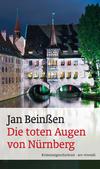 Vergrößerte Darstellung Cover: Die toten Augen von Nürnberg. Externe Website (neues Fenster)