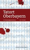 Tatort Oberbayern
