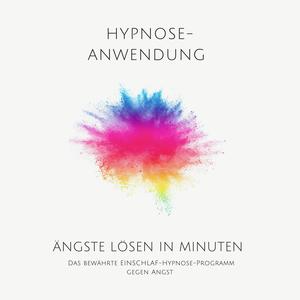 Ängste lösen in Minuten - Hypnose-Anwendung