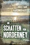Vergrößerte Darstellung Cover: Die Schatten von Norderney. Externe Website (neues Fenster)