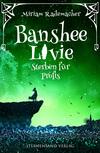 Banshee Livie: Sterben für Profis