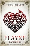 Vergrößerte Darstellung Cover: Elayne (Band 2): Rabenherz. Externe Website (neues Fenster)