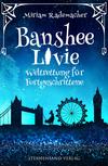 Banshee Livie: Weltrettung für Fortgeschrittene