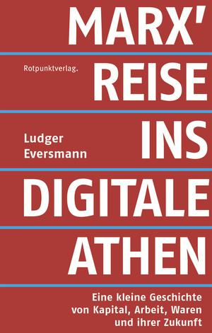 Marx' Reise ins digitale Athen