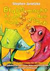 Blubb, blubb, blubb, macht der Fisch - Meine 15 schönsten Lieder für die Kleinsten