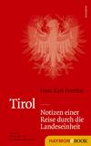 Tirol - Notizen einer Reise durch die Landeseinheit