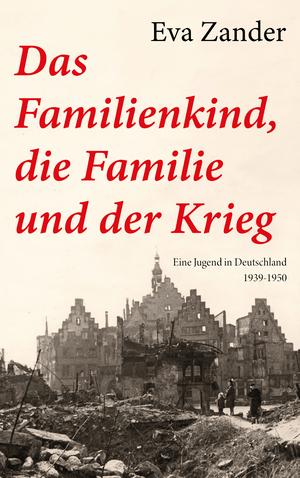 Das Familienkind, die Familie und der Krieg