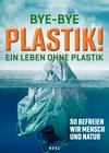 Vergrößerte Darstellung Cover: Bye-Bye Plastik!. Externe Website (neues Fenster)