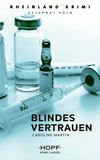 Vergrößerte Darstellung Cover: Rheinland-Krimi 3: Blindes Vertrauen. Externe Website (neues Fenster)