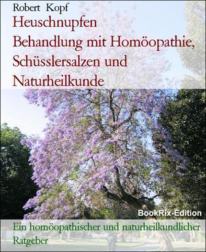 Heuschnupfen, Pollenallergie, Pollinosis - Behandlung mit Homöopathie, Schüsslersalzen (Biochemie) und Naturheilkunde