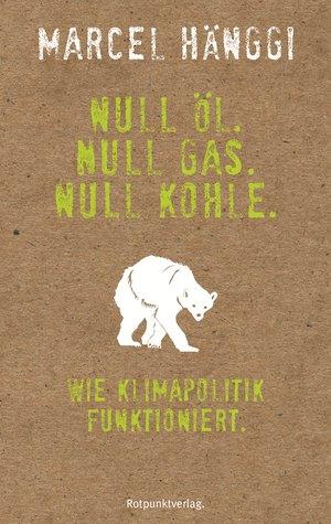 Null Öl. Null Gas. Null Kohle.
