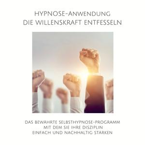 Hypnose-Anwendung: Die Willenskraft entfesseln