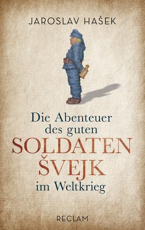 Die Abenteuer des guten Soldaten Svejk im Weltkrieg