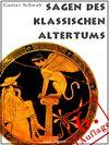 Sagen des klassischen Altertums - Erweiterte Ausgabe