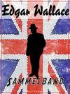 Edgar Wallace - Sammelband